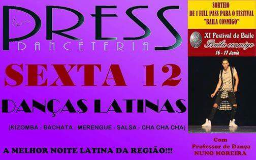 VIERNES 12 DE MAYO - PRESS, DANCETERIA -CHAVES- PORTUGAL.
